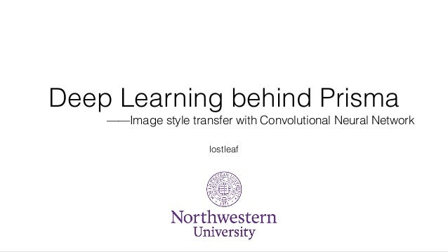 Deep Learning behind Prisma ——Image style transfer with Convolutional Neural Network lostleaf