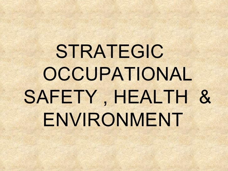 STRATEGIC OCCUPATIONALSAFETY , HEALTH &  ENVIRONMENT