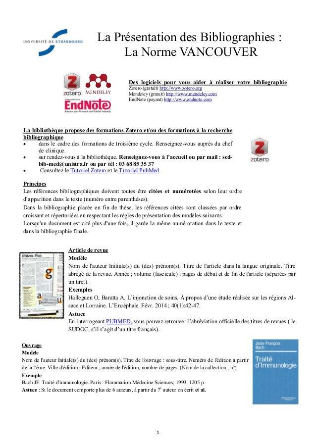 1  La Présentation des Bibliographies :  La Norme VANCOUVER  Des logiciels pour vous aider à réaliser votre bibliographie ...