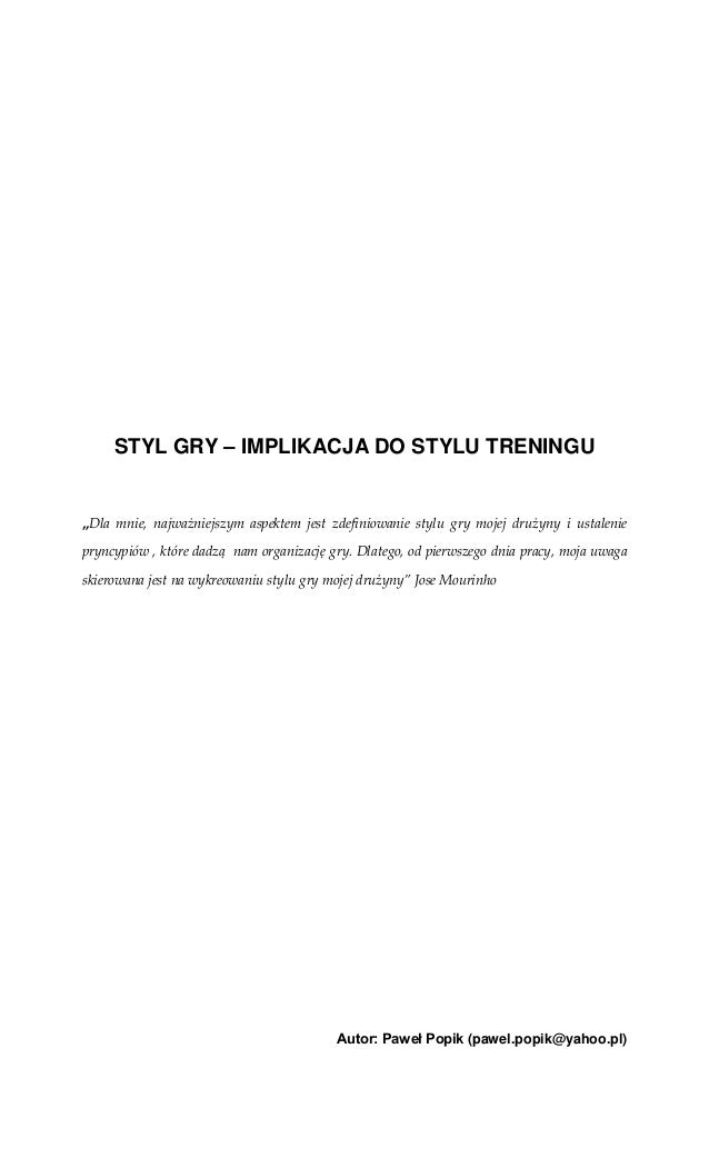 """STYL GRY – IMPLIKACJA DO STYLU TRENINGU  """"Dla mnie, najważniejszym aspektem jest zdefiniowanie stylu gry mojej drużyny i u..."""
