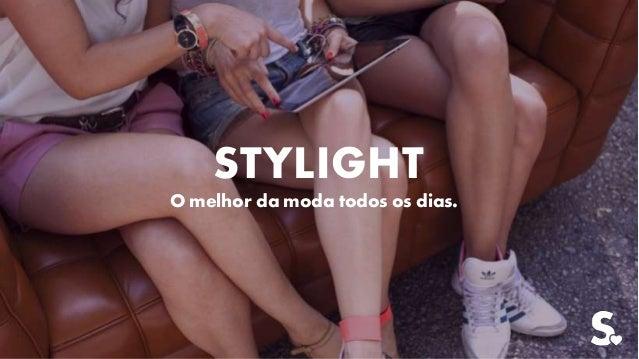 STYLIGHT O melhor da moda todos os dias.