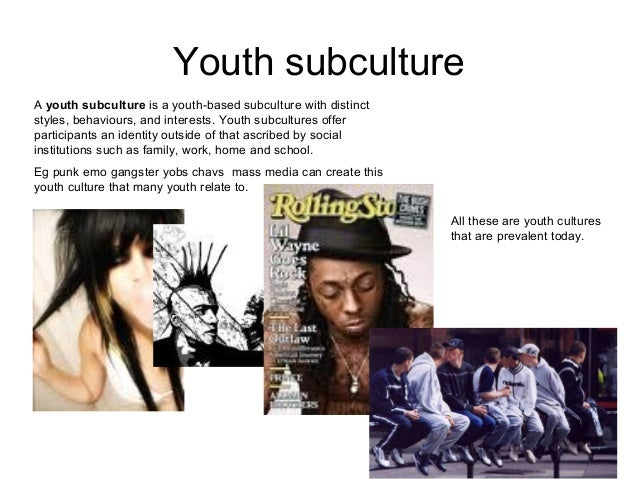 Youth subculture A youth subculture is a youth-based subculture with distinct styles, behaviours, and interests. Youth sub...