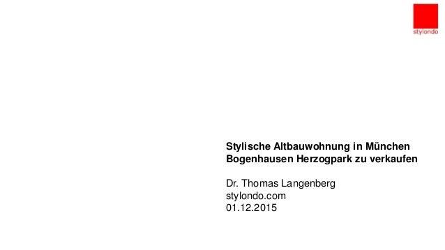 Unternehmenspräsentation München,den 27.10.2014 Stylische Altbauwohnung in München Bogenhausen Herzogpark zu verkaufen Dr....