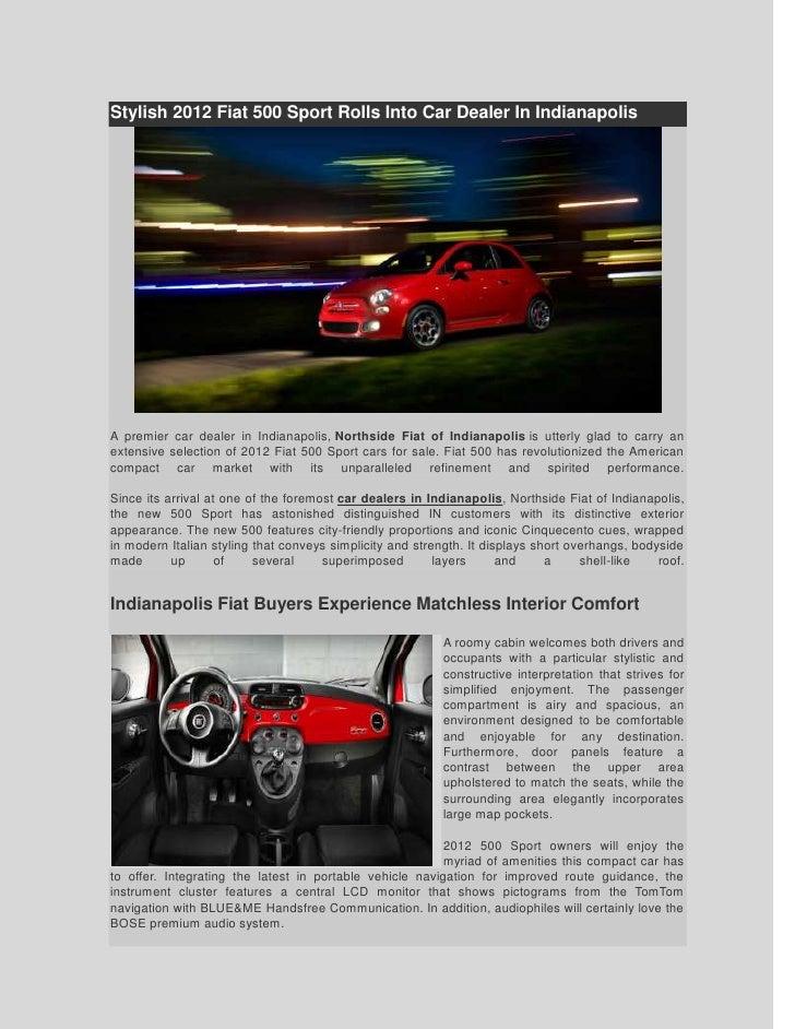 Stylish 2012 Fiat 500 Sport Rolls Into Car Dealer In IndianapolisA premier car dealer in Indianapolis, Northside Fiat of I...