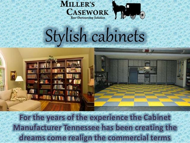 Stylish cabinets For the years of the experience the Cabinet Manufacturer Tennessee has been creating the dreams come real...
