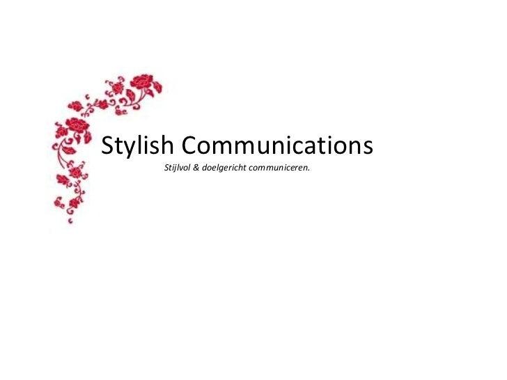 Stylish Communications     Stijlvol & doelgericht communiceren.