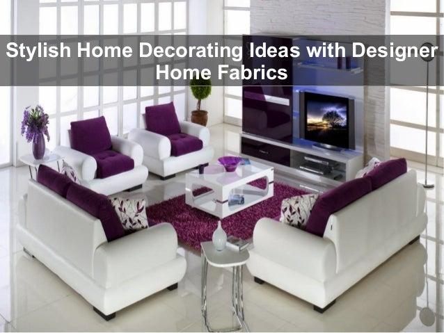 Home Decorating Ideas with Designer Home Fabrics