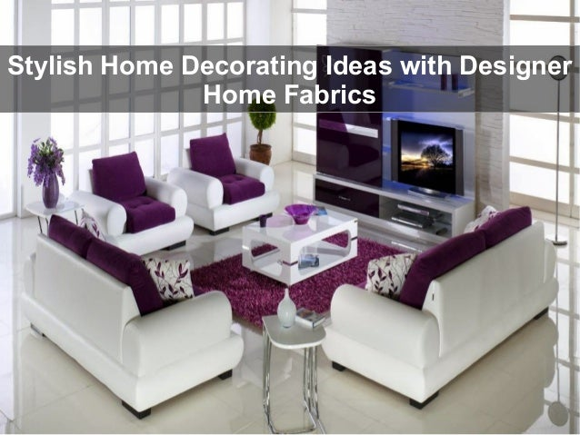 Merveilleux Stylish Home Decorating Ideas With Designer Home Fabrics