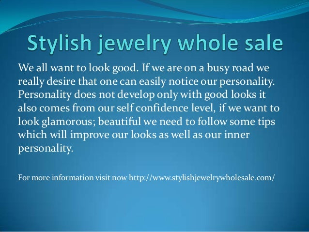 We all want to look good. If we are on a busy road we really desire that one can easily notice our personality. Personalit...