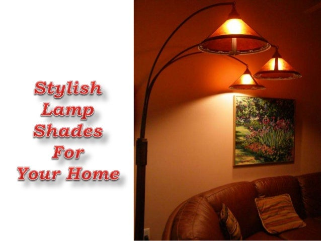 Stylish Lamp Shades For Your Home. Nothing Brightens Up A Room Like A Good  Lampshade. You Can Keep The Lampshade In ...