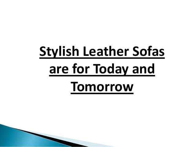 Stylish Leather Sofas are for Today and Tomorrow