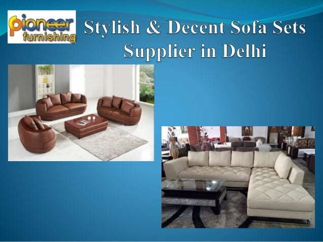 Excellent Stylish Sofa Sets Supplier And Manufacturer In Delhi Caraccident5 Cool Chair Designs And Ideas Caraccident5Info