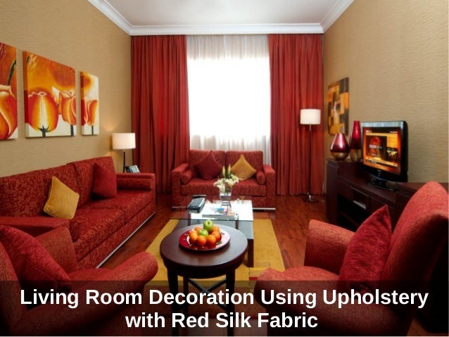 Living Room Decoration Using Upholstery With Red Silk Fabric