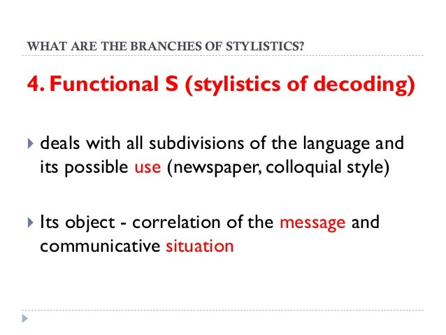 decoding stylistics Functional stylistics and functional styles 3  the problems connected with adequate decoding are the concern of decoding stylistics.
