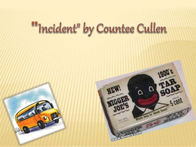 countee cullen incident Twitter user @dhere offered up a poem by countee cullen, a black poet who  lived in baltimore in the early part of the  it's called incident.