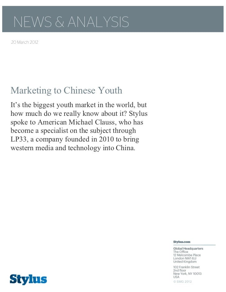 NEWS & ANALYSIS20 March 2012Marketing to Chinese Youth  It's the biggest youth market in the world, but how much do we rea...
