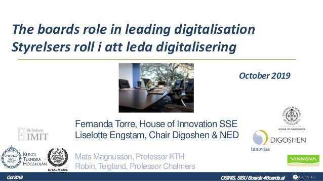 The boards role in leading digitalisation Styrelsers roll i att leda digitalisering October 2019 Fernanda Torre, House of ...