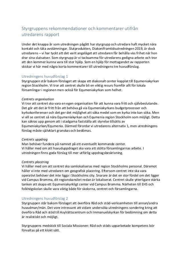 Styrgruppens rekommendationer och kommentarer utifrån utredarens rapport Under det knappa år som utredningen pågått har st...