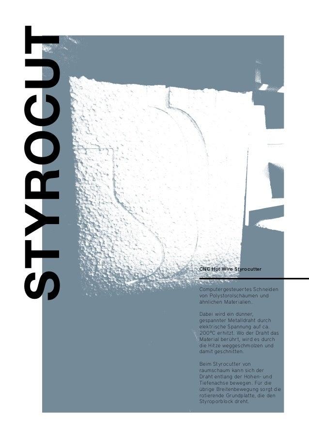CNC Hot Wire Styrocutter  Computergesteuertes Schneiden  von Polystorolschäumen und  ähnlichen Materialien.  Dabei wird ei...