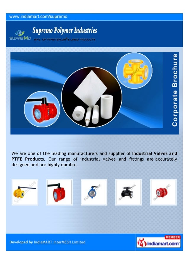 We are one of the leading manufacturers and supplier of Industrial Valves andPTFE Products. Our range of industrial valves...