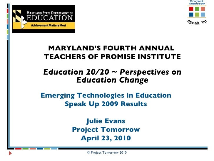 MARYLAND'S FOURTH ANNUAL  TEACHERS OF PROMISE INSTITUTE Education 20/20 ~ Perspectives on Education Change © Project Tomor...