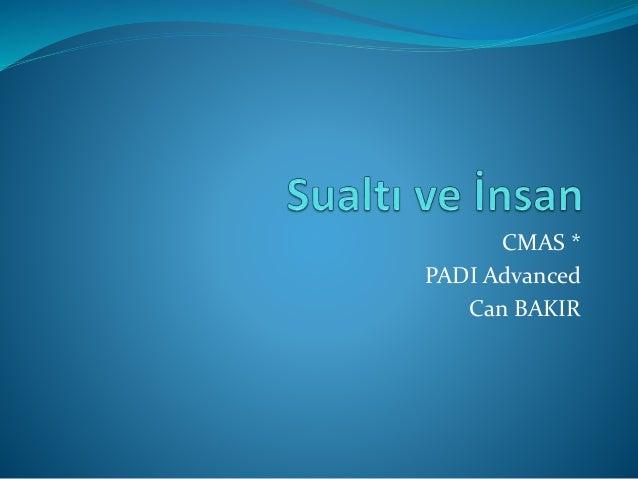 CMAS * PADI Advanced Can BAKIR