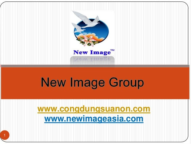 www.congdungsuanon.com     www.newimageasia.com1