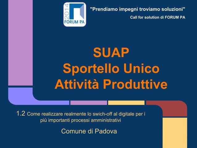 """""""Prendiamo impegni troviamo soluzioni"""" Call for solution di FORUM PA SUAP Sportello Unico Attività Produttive 1.2 Come rea..."""