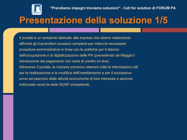 """""""Prendiamo impegni troviamo soluzioni"""" - Call for solution di FORUM PA Il portale è un ambiente dedicato alle imprese che ..."""