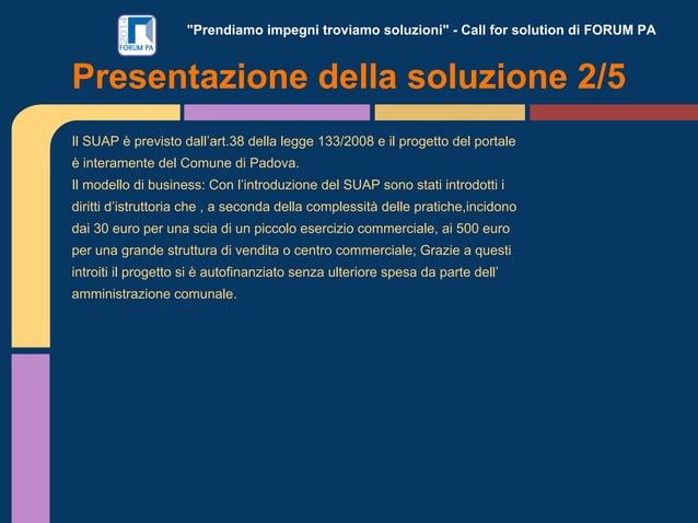 """""""Prendiamo impegni troviamo soluzioni"""" - Call for solution di FORUM PA Il SUAP è previsto dall'art.38 della legge 133/2008..."""