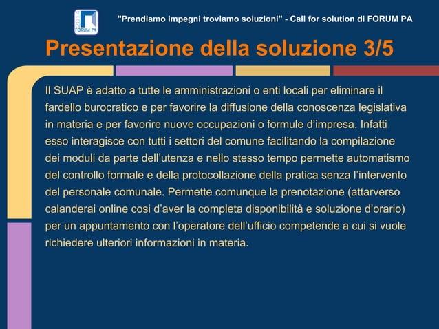 """""""Prendiamo impegni troviamo soluzioni"""" - Call for solution di FORUM PA Il SUAP è adatto a tutte le amministrazioni o enti ..."""