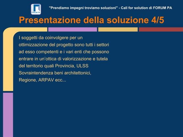"""""""Prendiamo impegni troviamo soluzioni"""" - Call for solution di FORUM PA I soggetti da coinvolgere per un ottimizzazione del..."""