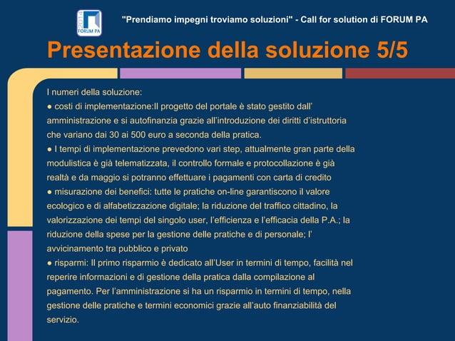 """""""Prendiamo impegni troviamo soluzioni"""" - Call for solution di FORUM PA I numeri della soluzione: ● costi di implementazion..."""