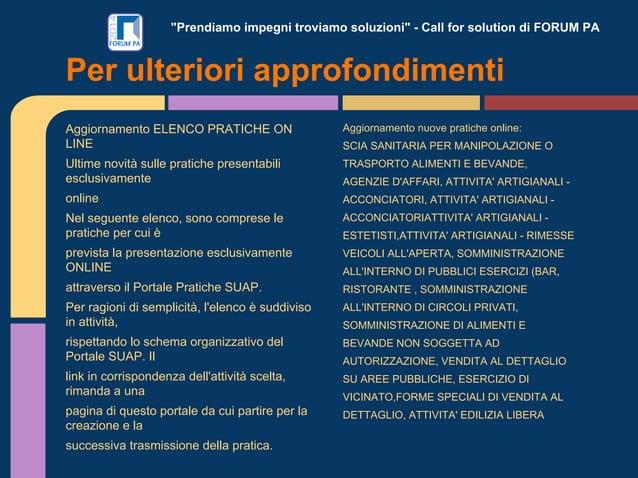 """""""Prendiamo impegni troviamo soluzioni"""" - Call for solution di FORUM PA Aggiornamento ELENCO PRATICHE ON LINE Ultime novità..."""
