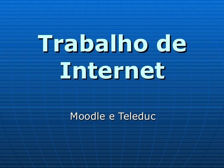 Trabalho de Internet Moodle e Teleduc