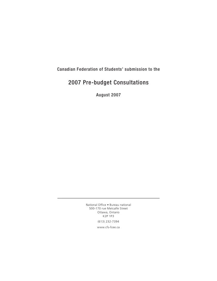 Canadian Federation of Students' submission to the       2007 Pre-budget Consultations                      August 2007   ...