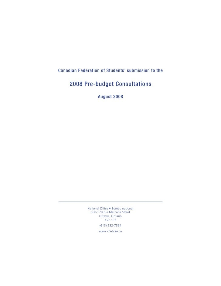 Canadian Federation of Students' submission to the       2008 Pre-budget Consultations                      August 2008   ...