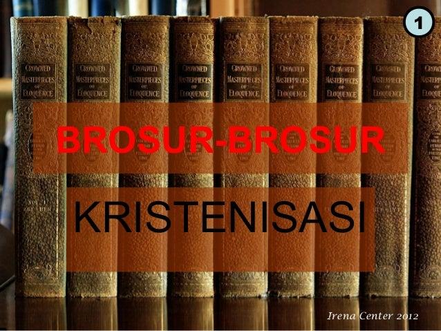 1  BROSUR-BROSUR  KRISTENISASI Irena Center 2012