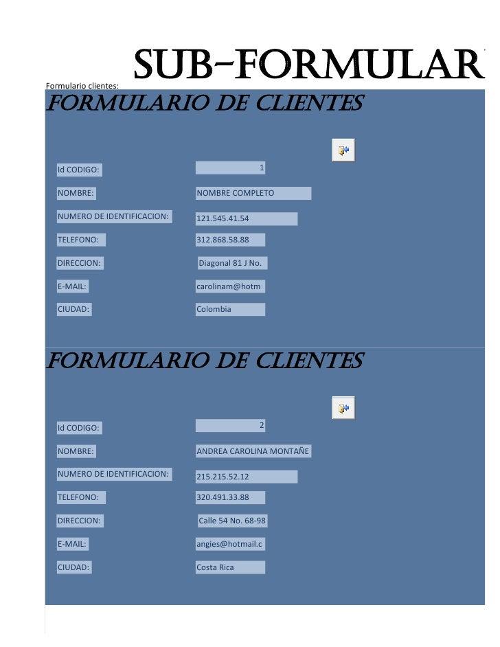 Formulario clientes:                       sub-formularioformulario de clientes   Id CODIGO:                              ...