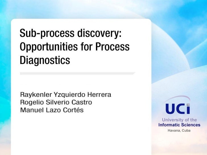 Agenda    1    Process Mining    2    Process diagnostics    3    The proposal    4    Proposal application2