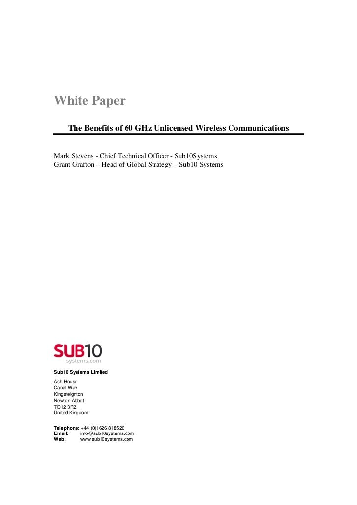 White Paper     The Benefits of 60 GHz Unlicensed Wireless CommunicationsMark Stevens - Chief Technical Officer - Sub10Sys...