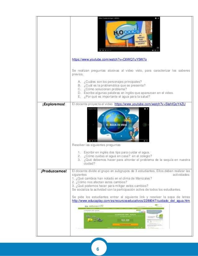 6 https://www.youtube.com/watch?v=C6WQ7uY5W7o Se realizan preguntas alusivas al video visto, para caracterizar los saberes...