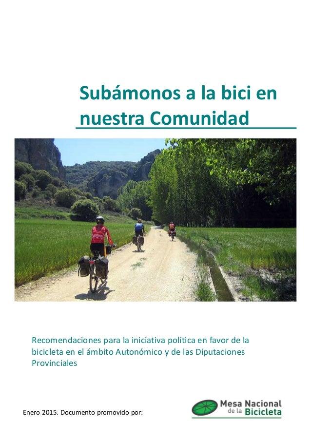 Subámonos a la bici en nuestra Comunidad Recomendaciones para la iniciativa política en favor de la bicicleta en el ámbito...