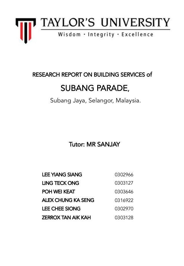 RESEARCH REPORT ON BUILDING SERVICES of SUBANG PARADE, Subang Jaya, Selangor, Malaysia.     Tutor: MR SANJAY ...