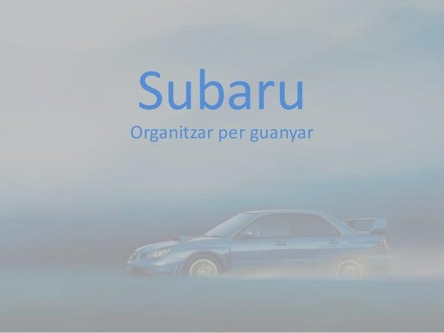 SubaruOrganitzar per guanyar