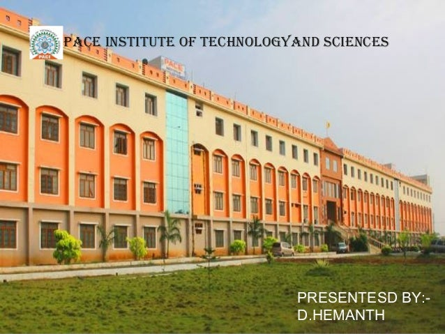 PACE INSTITUTE OF TECHNOLOGYAND SCIENCES PRESENTESD BY:- D.HEMANTH