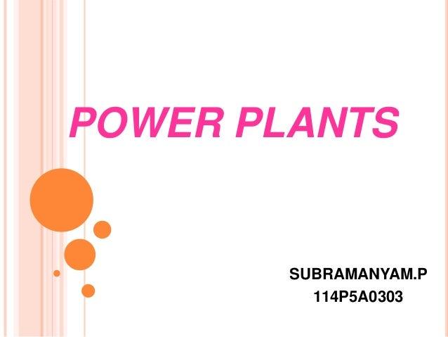 POWER PLANTS  SUBRAMANYAM.P 114P5A0303