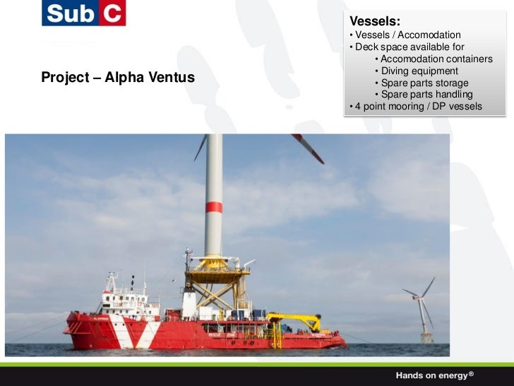 Vessels:                         • Vessels / Accomodation                         • Deck space available for              ...