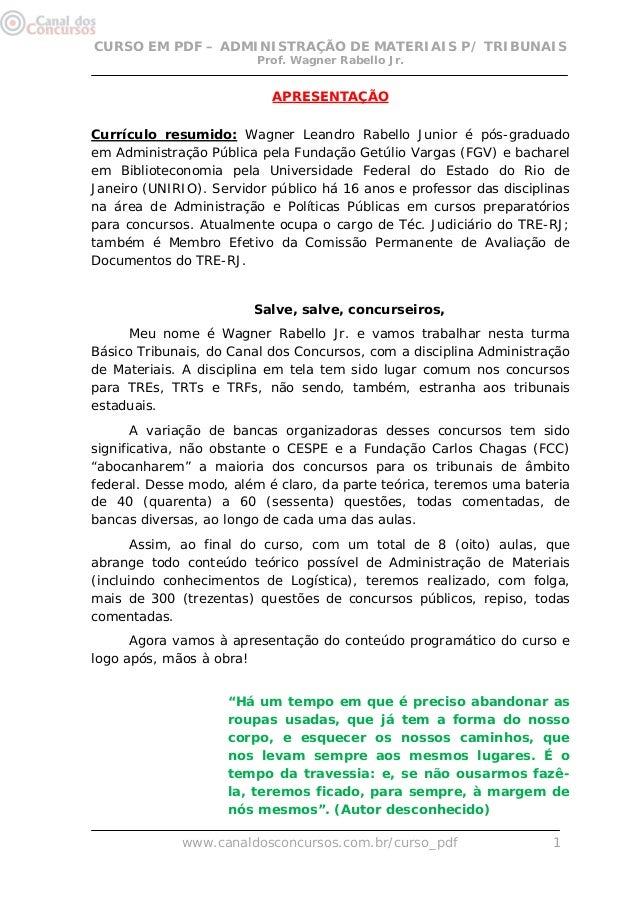 CURSO EM PDF – ADMINISTRAÇÃO DE MATERIAIS P/ TRIBUNAIS Prof. Wagner Rabello Jr. www.canaldosconcursos.com.br/curso_pdf 1 A...