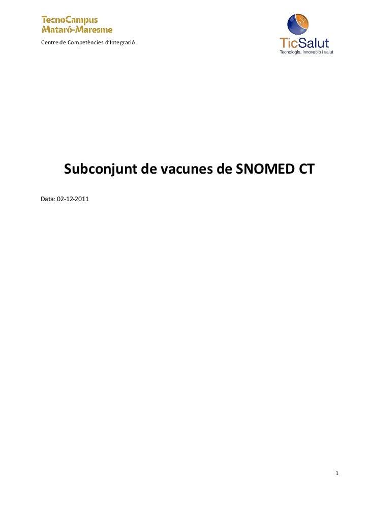 Centre de Competències d'Integració        Subconjunt de vacunes de SNOMED CTData: 02-12-2011                             ...